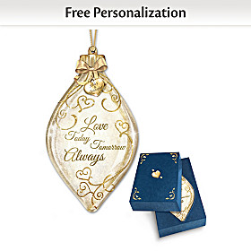 Love Today, Tomorrow, Always Personalized Ornament
