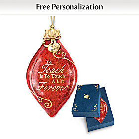 To Teach Is To Touch A Life Forever Personalized Ornament