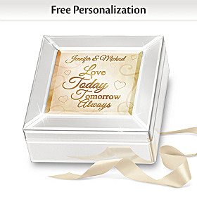 Love Today Tomorrow Always Personalized Music Box